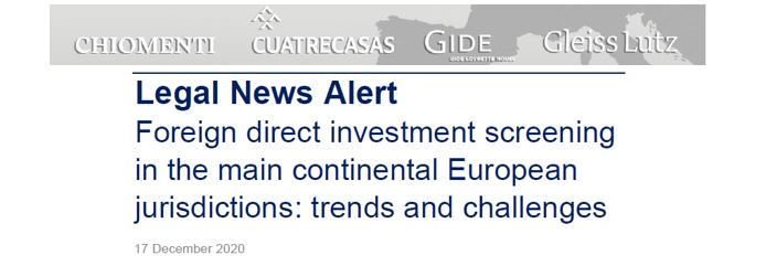 European Network Legal News Alert - Foreign direct investment screening in the main continental European jurisdictions: trends and challenges