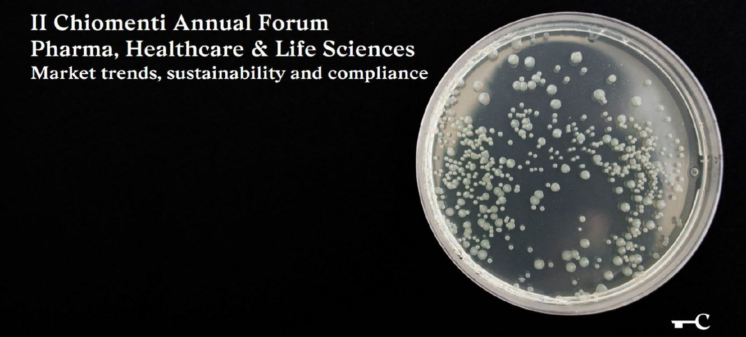 II Chiomenti Annual Forum Pharma, Healthcare & Life Sciences: market trends, sustainability and compliance – Milano, 30 novembre 2018