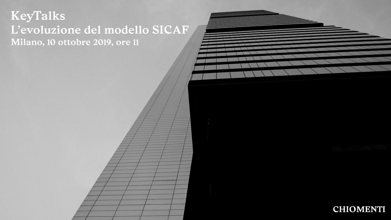 """Key Talks """"L'evoluzione del modello SICAF"""" – 10 ottobre 2019, Chiomenti, Milano"""