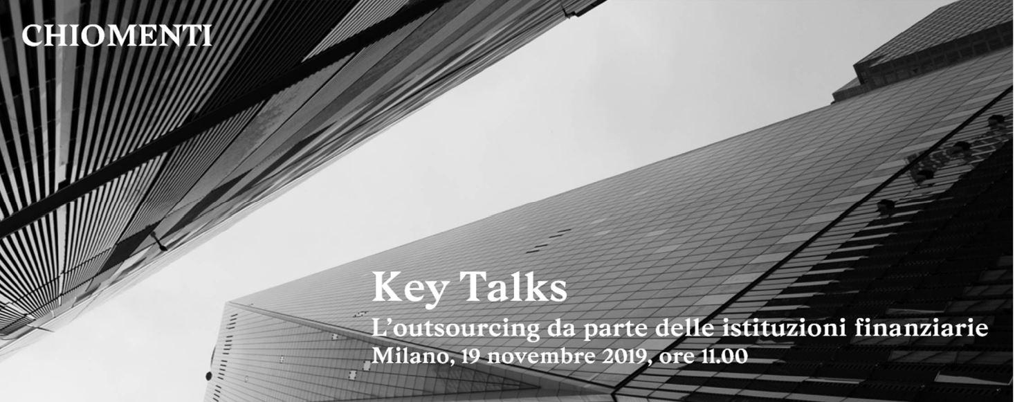 """Key Talks """"L'outsourcing da parte delle istituzioni finanziarie"""" - 19 novembre 2019, Milano"""