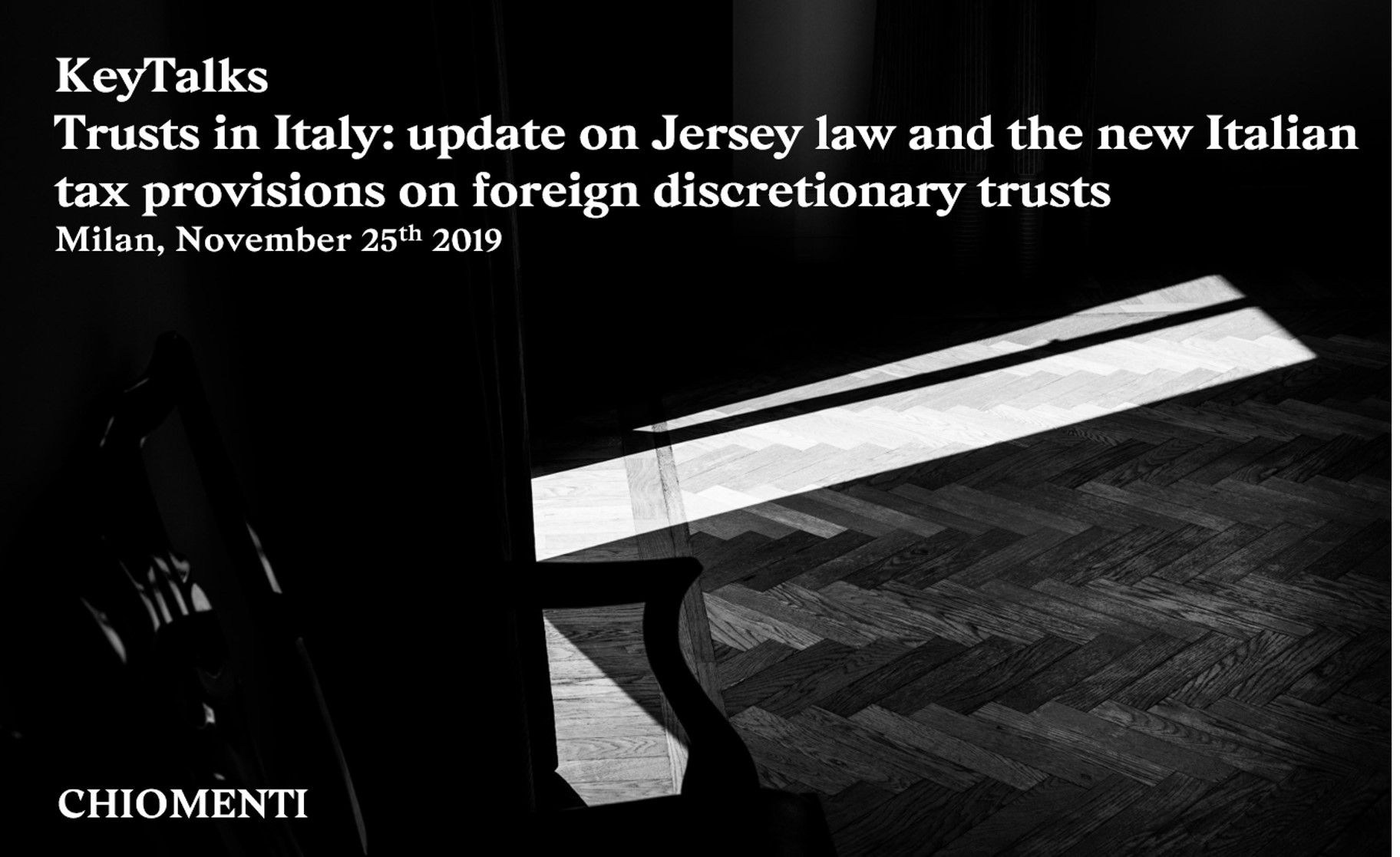 "Key Talks ""Trusts in Italy: update on Jersey law and the new Italian tax provisions on foreign discretionary trusts"" – 25 November 2019, Milan"