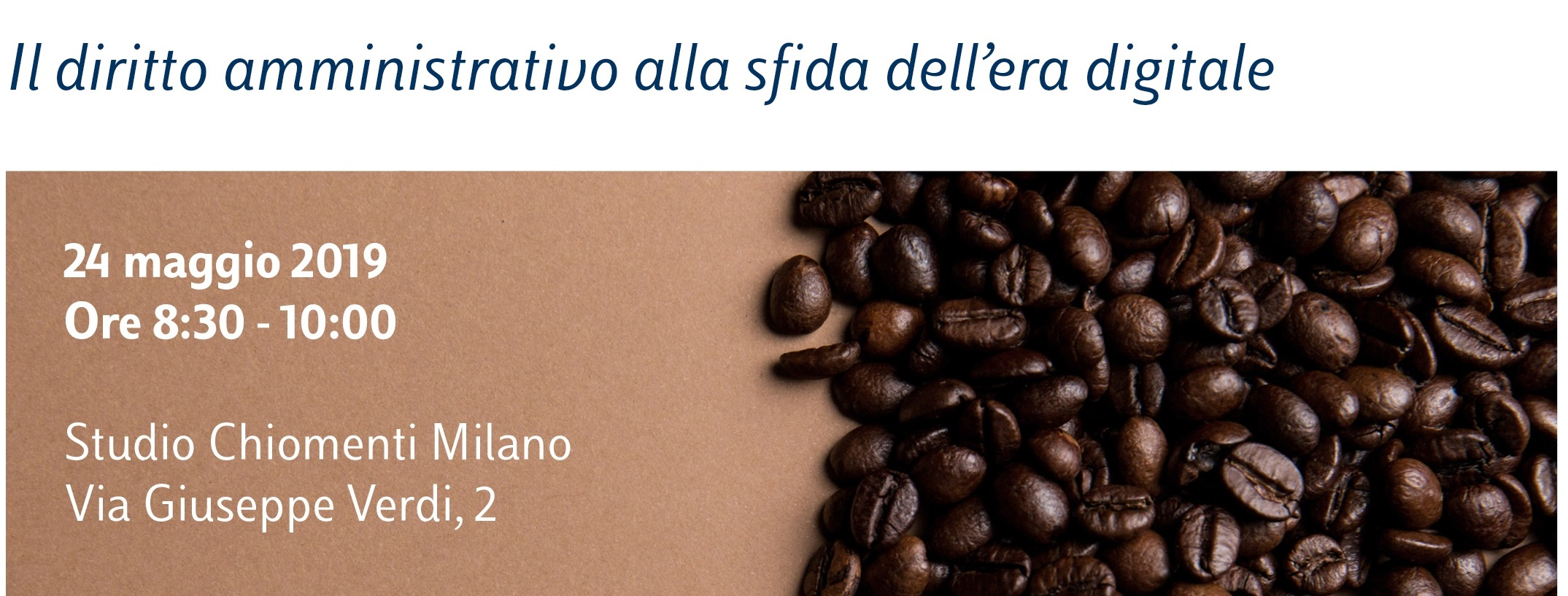 Legal Breakfast: Il diritto amministrativo alla sfida dell'era digitale - 24 maggio 2019, Chiomenti, Milano