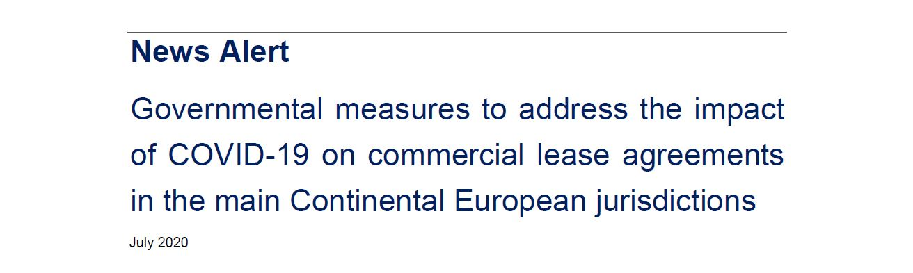 "Newsalert by European Network ""Governmental measures to address the impact of Covid-19 on commercial lease agreements in the main Continental European jurisdictions"""