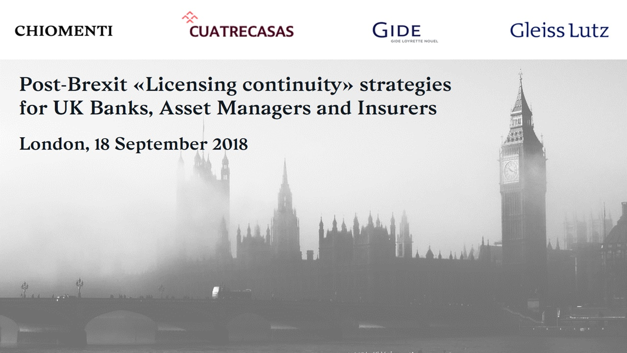 "Post-Brexit ""Licensing continuity"" strategies for UK Banks, Asset Managers and Insurers - 18 September, London"