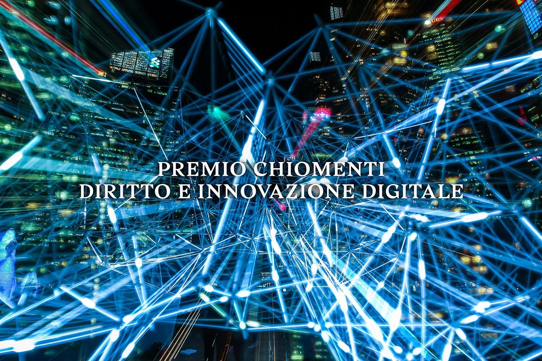 Premio Chiomenti diritto e innovazione digitale - Diritto, economia e tecnologie: nuovi strumenti professionali, organizzazione e regole per lo sviluppo.