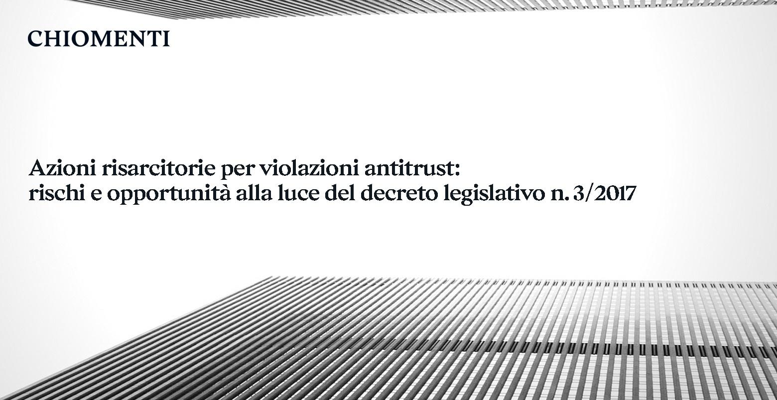 """Seminario """"Azioni risarcitorie per violazioni antitrust: rischi e opportunità alla luce del decreto legislativo n.3/2017"""", Milano, 22 giugno 2018"""