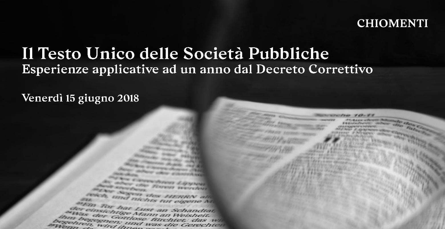 """Seminario """"Il testo unico delle società pubbliche - Esperienze applicative ad un anno dal Decreto Correttivo"""", Roma, 15 giugno 2018"""