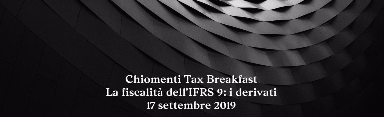 Tax Breakfast – La fiscalità dell'IFRS 9: i derivati, Milano 17 settembre 2019