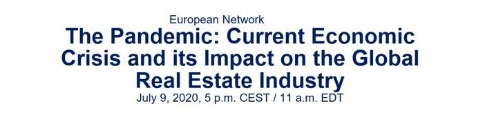 "Webinar European Network ""The Pandemic: current economic crisis and its impact on the global Real Estate industry"" - July 9, 2020"