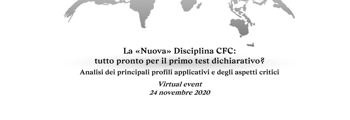 """Webinar """"La «nuova disciplina» CFC: tutto pronto per il primo test dichiarativo? Analisi dei principali profili applicativi e degli aspetti critici"""", 24 novembre 2020"""
