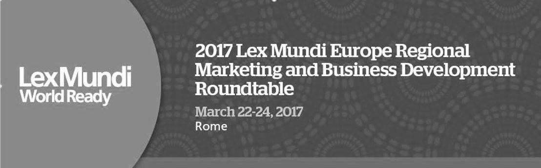Lex Mundi European Regional Marketing and Business Development Roundtable 2017 - Rome - 22nd/24th March