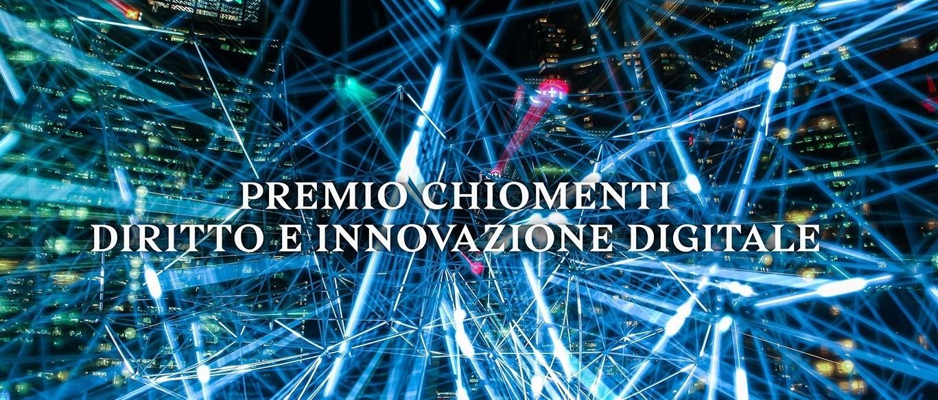 Premio Chiomenti Diritto e Innovazione Digitale - Candidature fino al 15 ottobre 2018