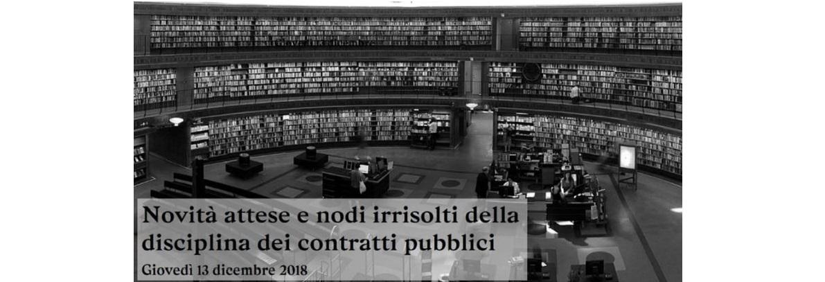 Novità attese e nodi irrisolti della disciplina dei contratti pubblici – 13 dicembre 20108, Roma