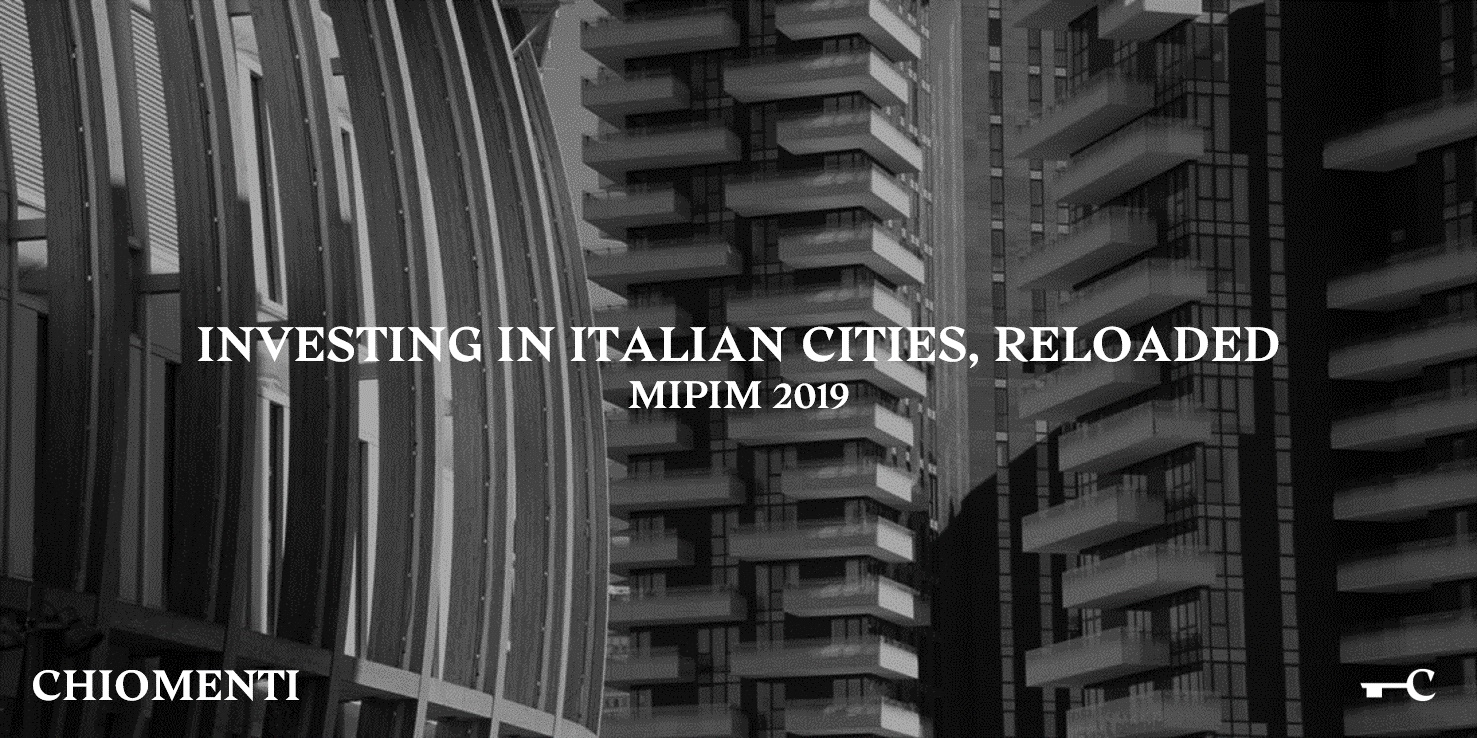 MIPIM - Italian Real Estate: Investing in Italian Cities, reloaded – 13 March 2019, Cannes