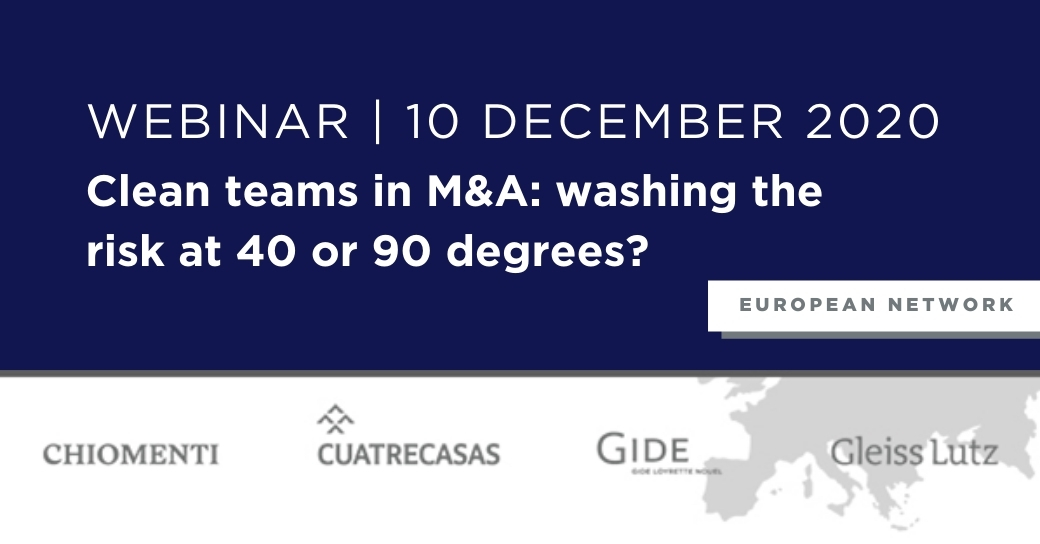 "European Network webinar on ""Clean teams in M&A: washing the risk at 40 or 90 degrees?"", 10 December 2020"
