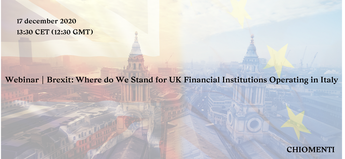"""Webinar """"Where do we stand on """"Brexit"""" for financial institutions operating in Italy"""". 17 dicembre 2020"""